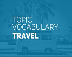 Advanced Vocabularies for Traveling